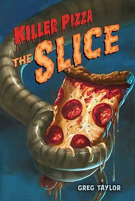 killer pizza the slice by greg taylor review
