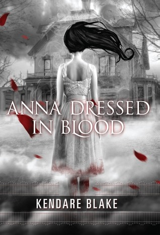 Anna Dressed in Blood by Kendare Blake review