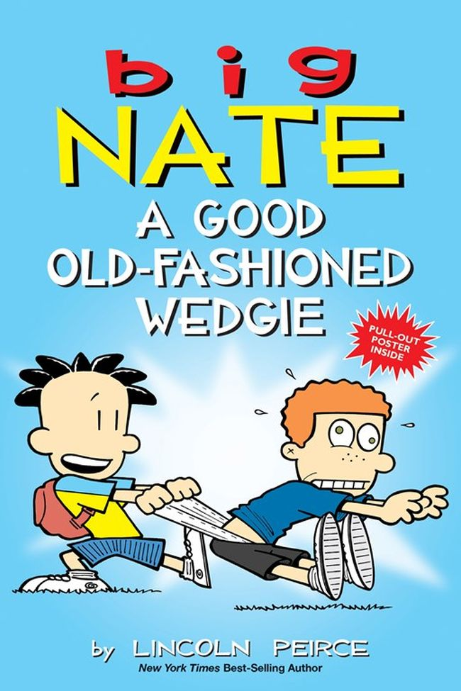 Big Nate A Good Old-Fashioned Wedgie