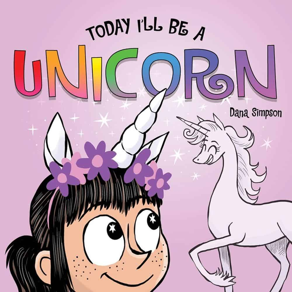 Today Ill Be A Unicorn By Dana Simpson